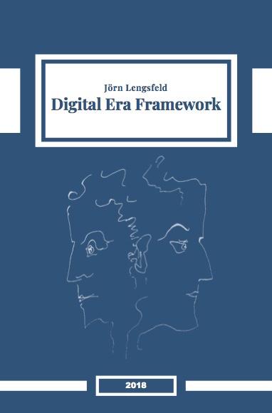 Digital Era Framework. Dr. Dr. Joern Lengsfeld