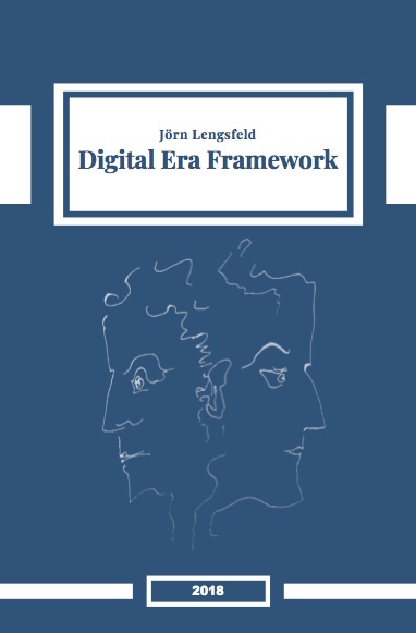Digital Era Framework. Dr. Dr. Jörn Lengsfeld