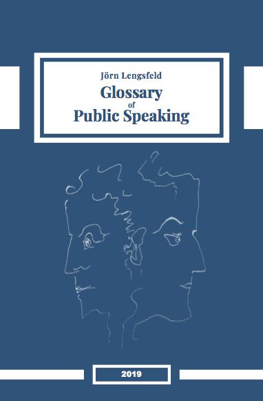 Dr. Dr. Jörn Lengsfeld: Glossary of Public Speaking