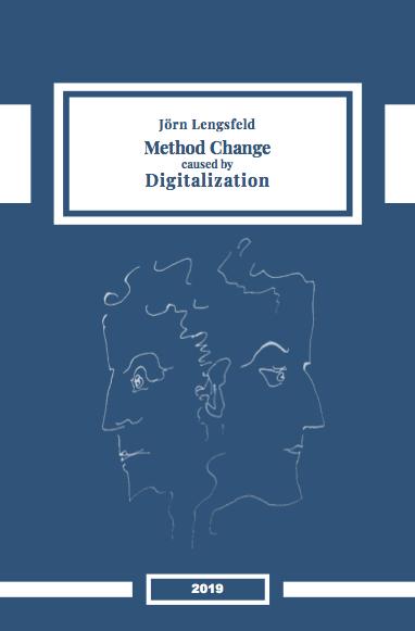 Dr. Dr. Jörn Lengsfeld: Method Change caused by Digitalization